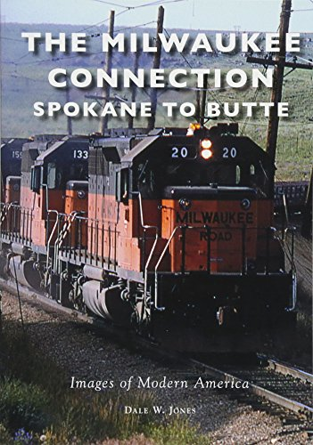 The Milwaukee Connection: Spokane to Butte (Images of Modern America) -