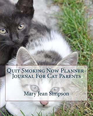 Quit Smoking Now Planner-Journal For Cat Parents by CreateSpace Independent Publishing Platform
