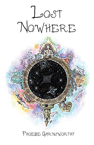 Lost Nowhere: A journey of self-discovery in a fantasy world (Spiritual Fiction Series) por Phoebe Garnsworthy