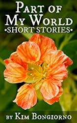 Part of My World: Short Stories (English Edition)