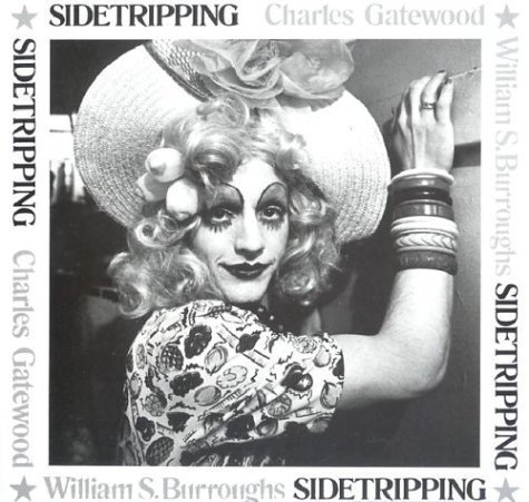Sidetripping by Gatewood, Charles, Burroughs, William S. (2004) Paperback