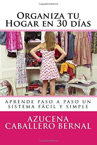 Organiza tu Hogar en 30 días por Azucena Caballero Bernal