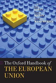 The Oxford Handbook of the European Union (Oxford Handbooks) by [Jones, Erik, Menon, Anand]