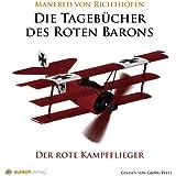 Der rote Kampfflieger: Die Tagebücher des roten Barons