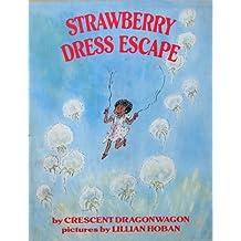 Strawberry Dress Escape by Crescent Dragonwagon (1975-08-01)