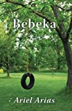 Bebeka (Spanish Edition) by Ariel Arias (2014-04-12)