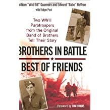 Brothers In Battle, Best of Friends by William Guarnere (2007-10-02)