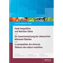 Food Composition and Nutrition Tables: Die Zusammensetzung der Lebensmittel - Nährwert-Tabellen La composition des aliments - Tableaux des valeurs nutritives