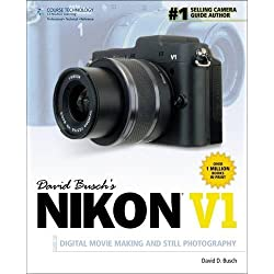 David Busch's Nikon V1: Guide to Digital Movie and Still Photography