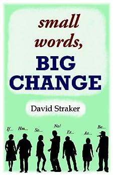 small words, BIG CHANGE (English Edition) von [Straker, David]