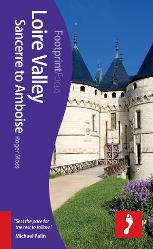 Price comparison product image Loire Valley: Sancerre to Amboise Footprint Focus Guide: (includes Orleáns,  Blois,  Chambord & Chenonceaux)