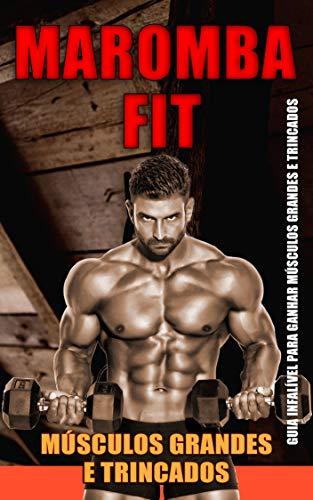 Maromba Fit: Transforme seu corpo em uma máquina de musculação e aprenda a construir músculos EXTREMOS de maneira natural, por mais magra ou magra que você seja! (Portuguese Edition)