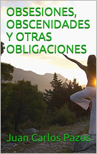 OBSESIONES, OBSCENIDADES Y OTRAS OBLIGACIONES (Spanish Edition)
