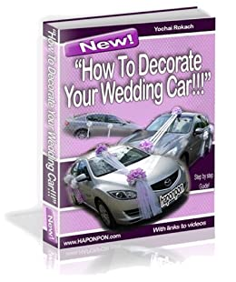 How to decorate your wedding car (How to decorate wedding cars?) (English Edition) par [Rokach, Yochai]