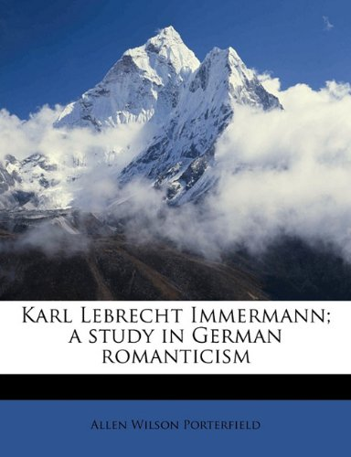 Karl Lebrecht Immermann; a study in German romanticism