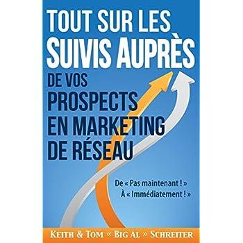 Tout Sur les Suivis Auprès de Vos Prospects en Marketing de Réseau: De « Pas maintenant ! » À « Immédiatement ! »