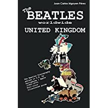 The Beatles worldwide: United Kingdom: Discography edited in U.K. by  Parlophone, Polydor, Apple (1962 - 1970).   (English Edition)