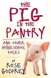 The Pig in the Pantry and Other Homeschool Tales (English Edition)