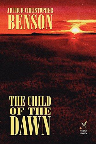 The Child of the Dawn por Arthur  Christopher Benson