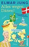 Alles wegen Dänen!: Überleben mit Smørrebrød - Elmar Jung