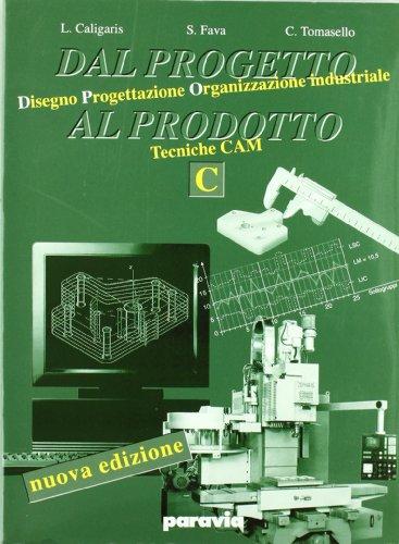 Dal progetto al prodotto. Con espansione online. Per gli Ist. tecnici industriali: 3