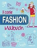 Das coole Fashion-Malbuch: Stylische Outfits und modische Accessoires (Malbücher und -blöcke)