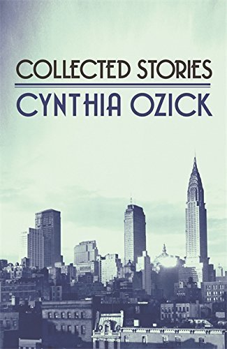 Collected Stories by Cynthia Ozick (2007-11-15)