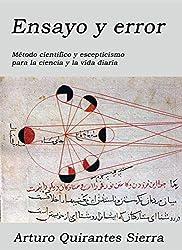 Ensayo y error: Método científico y escepticismo para la ciencia y la vida diaria