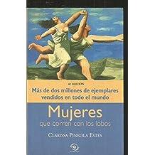 Mujeres Que Corren Con Los Lobos (Spanish Edition) by Clarissa Pinkola Estes (2000-09-02)