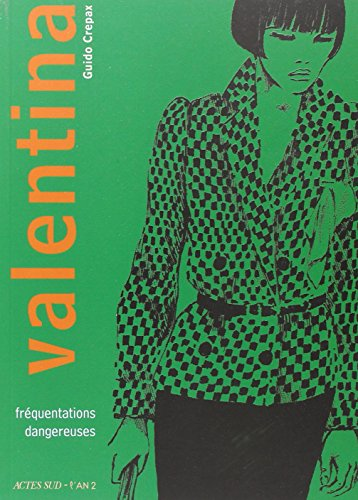 Valentina, Tome 2 : Fréquentations dangereuses par Guido Crepax