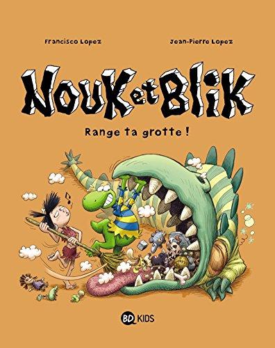 Nouk et Blik, Tome 02: Range ta grotte !