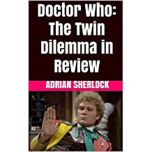 Doctor Who: The Twin Dilemma in Review (English Edition)