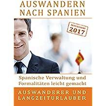 Auswandern nach Spanien: Spanische Verwaltung und Formalitäten leicht gemacht: Für Auswanderer und Langzeiturlauber (German Edition)