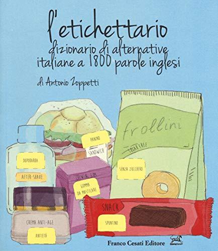 L'etichettario. Dizionario di alternative italiane a 1800 parole inglesi