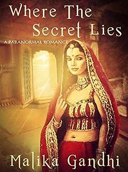 Where the Secret Lies: A Paranormal Romance by [Gandhi, Malika]