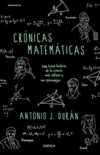 Crónicas matemáticas: Una breve historia de la ciencia más antigua y sus personajes