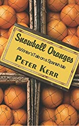 Snowball Oranges: A Winter's Tale on a Spanish Isle by Peter Kerr (2003-06-01)