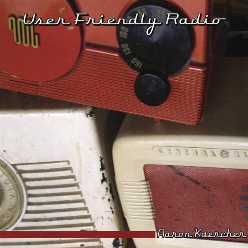 Preisvergleich Produktbild User Friendly Radio by Kaercher,  Aaron (2009-08-18)