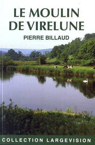 Le moulin de Virelune : scènes de la Vendée angevine