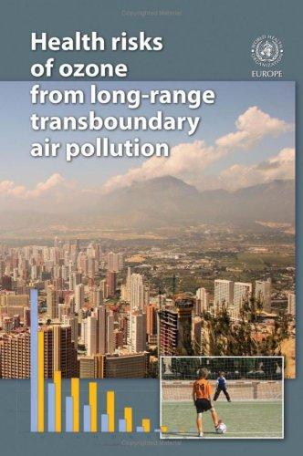 Health Risks of Ozone from Long-Range Transboundary Air Pollution (Euro Nonserial Publication)