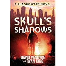 Skull's Shadows (Plague Wars Series Book 2) (English Edition)