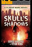 Skull's Shadows (Plague Wars Series Book 2)