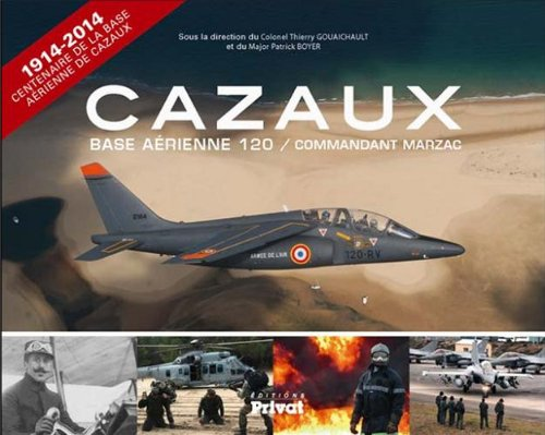 Cazaux : Histoire de la Base arienne 120