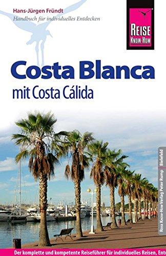 Reise Know-How Costa Blanca mit Costa Cálida: Reiseführer für individuelles Entdecken
