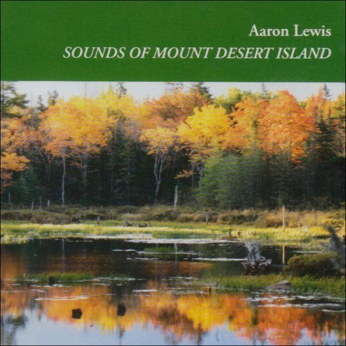 Sounds of Mount Desert Island by Aaron Lewis (2005-07-07)