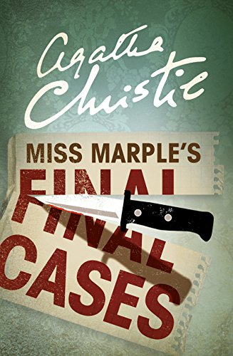 Miss Marple. Miss Marple's Final Cases por Agatha Christie