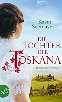 Die Tochter der Toskana: