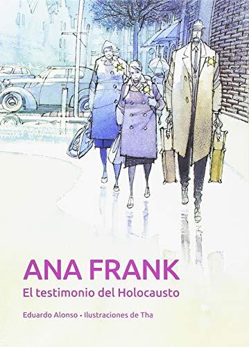 Ana Frank. El testimonio del Holocausto