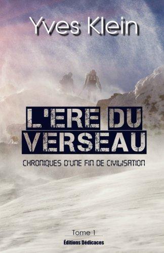 L'Ere du Verseau (Tome 1): Chroniques d'une fin de civilisation