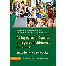 Pädagogische Qualität in Tageseinrichtungen für Kinder: Ein Nationaler Kriterienkatalog